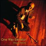 One Way Elevator