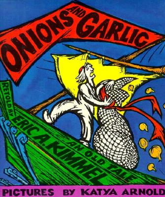 Onions and Garlic: An Old Tale - Kimmel, Eric A (Adapted by)