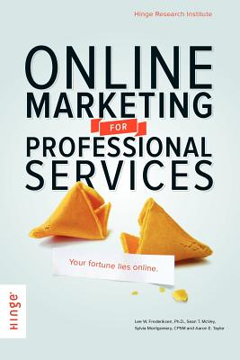 Online Marketing for Professional Services - Frederiksen, Lee W, and McVey, Sean T, and Montgomery, Sylvia S