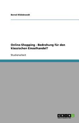 Online-Shopping - Bedrohung Fur Den Klassischen Einzelhandel? - Hildebrandt, Bernd