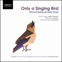 Only a Singing Bird - Alan Rowland (vocals); Alice Yeoman (vocals); Catriona Hewitson (vocals); Christina Callion (vocals);...