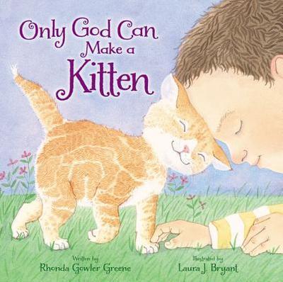 Only God Can Make a Kitten - Greene, Rhonda Gowler
