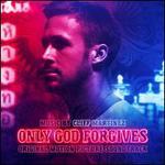 Only God Forgives [Original Motion Picture Soundtrack]
