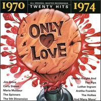 Only Love: 1970-1974 - Various Artists