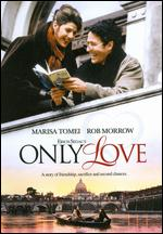 Only Love - John Erman