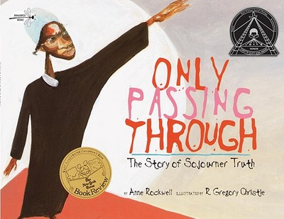 Only Passing Through: The Story of Sojourner Truth - Rockwell, Anne