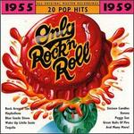 Only Rock 'N Roll 1955-1959: 20 Pop Hits