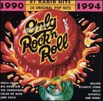 Only Rock 'N Roll 1990-1994: #1 Radio Hits