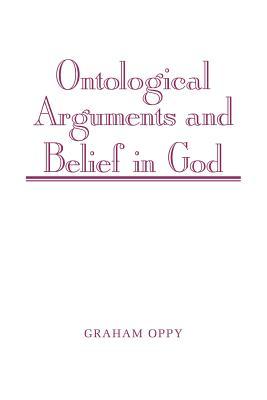 Ontological Arguments and Belief in God - Oppy, Graham
