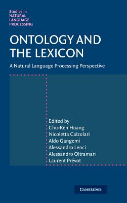 Ontology and the Lexicon: A Natural Language Processing Perspective - Huang, Chu-Ren