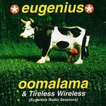 Oomalama & Tireless Wireless