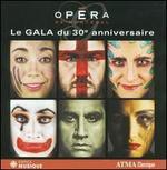 Op�ra de Montr�al: Le Gala du 30e Anniversaire