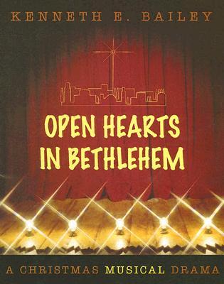 Open Hearts in Bethlehem: A Christmas Musical Drama - Bailey, Kenneth E