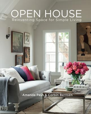Open House: Reinventing Space for Simple Living - Pays, Amanda