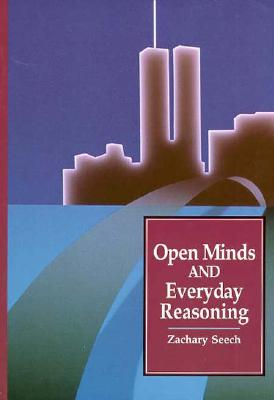 Open Minds and Everyday Reasoning - Seech, Zachary, and Seechh
