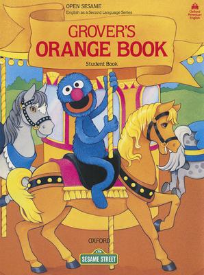 Open Sesame: Grover's Orange Book: Student Book - Brauer, Jane Zion, and Harris, Maureen, and Tiitsman, Katrin