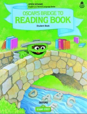 Open Sesame: Oscar's Bridge to Reading Book: Student Book - Tiitsman, Katrin