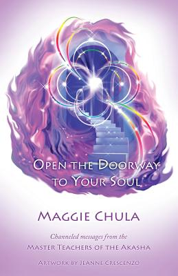 Open the Doorway to Your Soul - Chula, Maggie