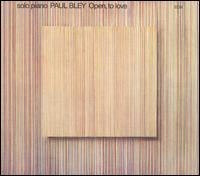 Open, To Love - Paul Bley