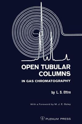 Open Tubular Columns in Gas Chromatography - Ettre, Leslie S