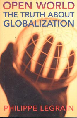 Open World: The Truth about Globalization - Legrain, Philippe, and Legrain, Phillippe