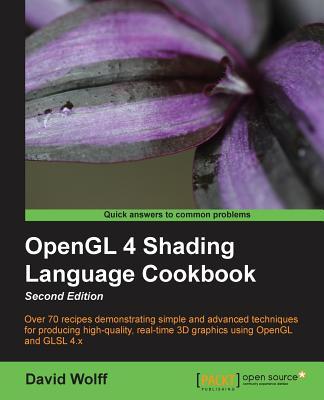 OpenGL 4 Shading Language Cookbook - - Wolff, David