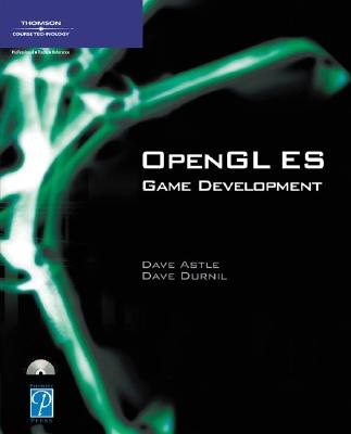 OpenGL ES Game Development - Astle, Dave, and Durnil, Dave