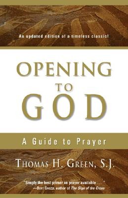 Opening to God: A Guide to Prayer - Green, Thomas H S J