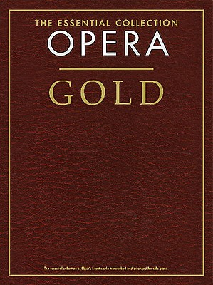 Opera Gold: The Essential Collection - Chester Music