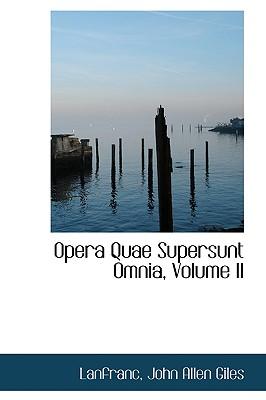Opera Quae Supersunt Omnia, Volume II - John Allen Giles, Lanfranc