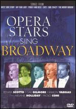 Opera Stars Sing Broadway