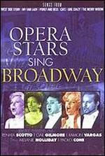 Opera Stars Sing Broadway -