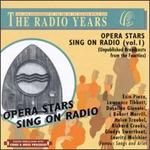 Opera Stars Sing on Radio, Vol. 1 - Dusolina Giannini (soprano); Ezio Pinza (bass); Gladys Swarthout (soprano); Helen Traubel (soprano); Lauritz Melchior (tenor); Lawrence Tibbett (baritone); Richard Crooks (tenor); Robert Merrill (baritone)