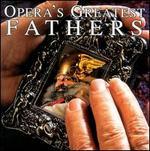 Opera's Greatest Fathers