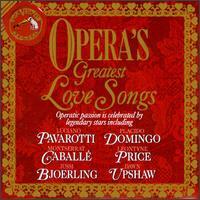 Opera's Greatest Love Songs - Anna Moffo (soprano); Dawn Upshaw (soprano); Eric Tappy (tenor); Julia Varady (soprano); Jussi Björling (tenor);...