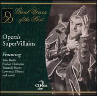 Opera's SuperVillains - Apollo Granforte (baritone); Aureliano Pertile (tenor); Emmy Destinn (soprano); Enrico Caruso (tenor); Ezio Pinza (bass);...