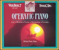 Operatic Piano - Michael Ponti (piano)