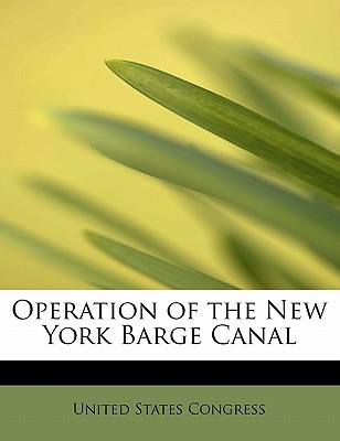 Operation of the New York Barge Canal - Congress, United States, Professor