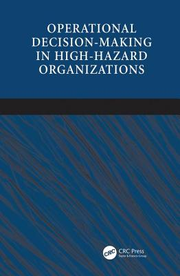 Operational Decision-making in High-hazard Organizations: Drawing a Line in the Sand - Hayes, Jan