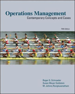 Operations Management: Contemporary Concepts and Cases - Schroeder, Roger, and Goldstein, Susan, and Schroeder Roger