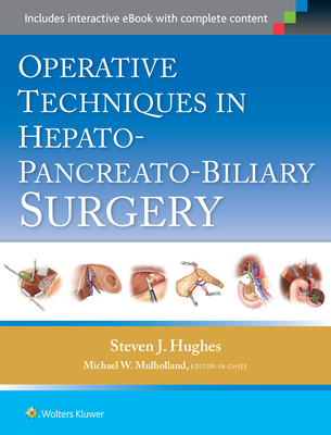 Operative Techniques in Hepato-Pancreato-Biliary Surgery - Hughes, Steven