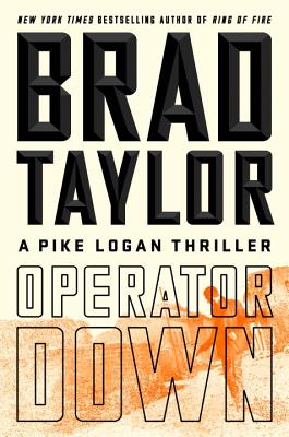 Operator Down : A Pike Logan Thriller - Taylor, Brad
