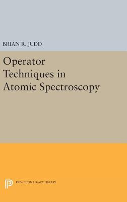 Operator Techniques in Atomic Spectroscopy - Judd, Brian R.