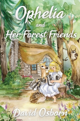 Ophelia and Her Forest Friends - Osborn, David