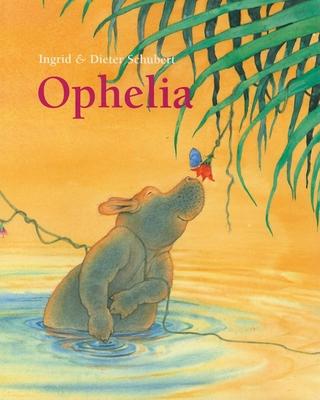 Ophelia - Schubert, Ingred, and Schubert, Dieter