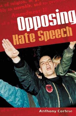 Opposing Hate Speech - Cortese, Anthony