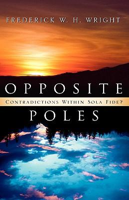 Opposite Poles - Wright, Frederick W