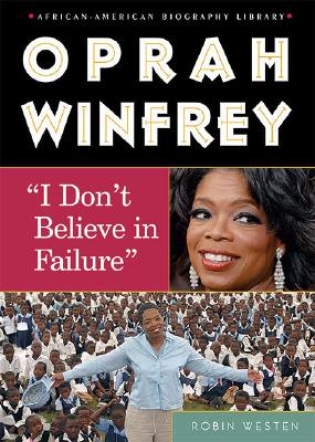 Oprah Winfrey: I Dont Believe in Failure - Westen, Robin