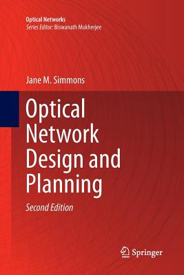 Optical Network Design and Planning - Simmons, Jane M