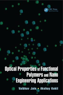 Optical Properties of Functional Polymers and Nano Engineering Applications - Jain, Vaibhav (Editor)